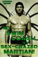 Cover for 'My Swim Coach is a Sex-Crazed Martian! (Alien Tentacle Breeding Erotica)'