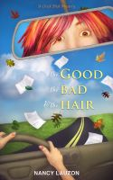 Cover for 'The Good, the Bad and the Hair - a Chick Dick Mystery'