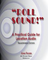 Cover for 'Roll Sound! A Practical Guide for Location Audio'