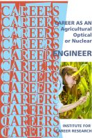 Cover for 'Career As An Agricultural, Optical, Or Nuclear Engineer'
