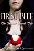 Cover for 'First Bite: The Wicked Queen's Tale'