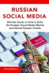 Russian Social Media: Ultimate guide on How to enter the Russian Social Media Market and attract Russian clients by Irina Bykova
