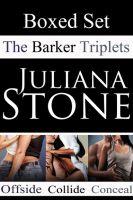 Juliana Stone - The Barker Triplets Boxed Set
