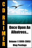 Cover for 'Once Upon An Albatross... Volume 1 (1999-2005)'