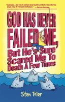 Cover for 'God Has Never Failed Me, But He's Sure Scared Me To Death A Few Times'