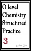 O level Chemistry Structured Practice Papers 3