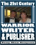 The 21st Century Warrior, Writer, and Publisher by Tony Grayson