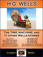 Cover for 'The Time Machine - + 11 other H.G. Wells Stories'
