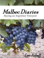 Cover for 'Malbec Diaries - Buying an Argentine Vineyard'