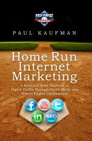 Cover for 'Home Run Internet Marketing: A Nuts and Bolts Playbook to Higher Profits Through Social Media and Search Engine Optimization'