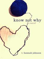 Cover for 'Know Not Why: A Novel'