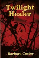 Cover for 'Twilight Healer'