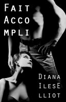 Diana Iles Elliot - Fait Accompli