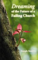 Cover for 'Dreaming of the Future of a Failing Church'