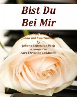 Cover for 'Bist Du Bei Mir Pure sheet music for piano and F instrument by Johann Sebastian Bach arranged by Lars Christian Lundholm'