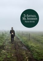 Cover for 'To Santiago, Mr Anderson'