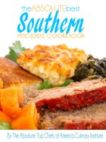 Cover for 'The Absolute Best Southern Recipes Cookbook'