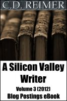 Cover for 'A Silicon Valley Writer Volume 3 (2012) (Blog Postings)'
