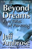 Cover for 'Beyond Dreams: Five Tales of Fantasy'