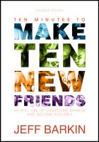 Cover for 'Ten Minutes To Make Ten New Friends: Helpful Tips To Overcome Shyness and Become Sociable'