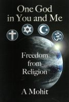 Cover for 'One God In You And Me: Freedom From Religion'