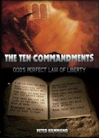 Cover for 'The Ten Commandments - God's Perfect Law of Liberty'