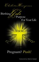 Cover for 'Pregnant? Push!: Birthing God's Purpose For Your Life'