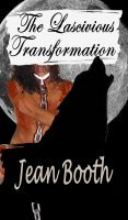 Cover for 'The Lascivious Transformation'