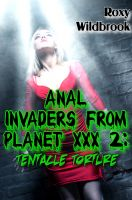 Cover for 'Anal Invaders From Planet XXX 2: Tentacle Torture (Alien Gangbang Erotica)'