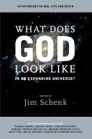 Cover for 'What Does God Look Like in an Expanding Universe?'