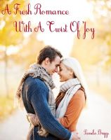 Cover for 'A Fresh Romance With A Twist Of Joy'