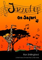 Cover for 'Jazzed Up On Safari'