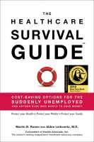 Cover for 'The Healthcare Survival Guide: Cost-Saving Options for the Suddenly Unemployed and Anyone Else Who Wants to Save Money'
