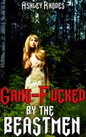 Cover for 'Gang-Fucked by the Beastmen (Reluctant Defloration Monster Sex Erotica)'