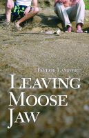 Cover for 'Leaving Moose Jaw'