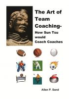 Cover for 'The Art of Team Coaching - How Sun Tzu would Coach Coaches'