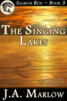 Cover for 'The Singing Lakes (Salmon Run - Book 3)'