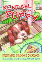 Cover for 'Kendahl Gets A Puppy'