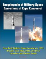 Cover for 'Encyclopedia of Military Space Operations at Cape Canaveral: From Early Ballistic Missile Launches in 1953 through Titan, Atlas, Delta, and EELV Launches with Mission Details'