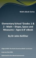 Cover for 'Elementary School 'Grades 1 & 2 - Math – Shape, Space and Measures – Ages 6-8' eBook'