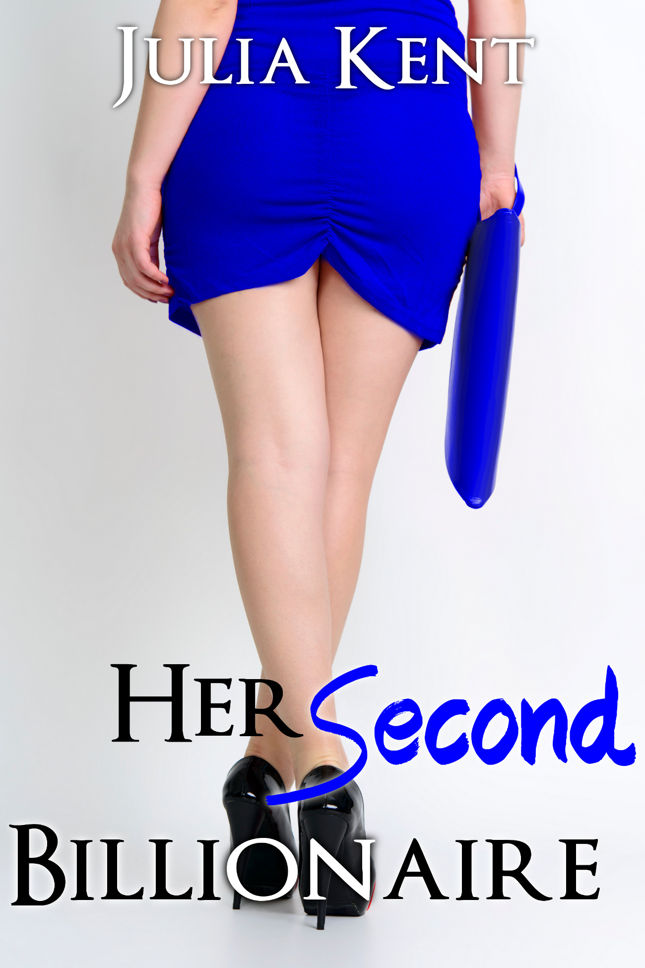 Julia Kent - Her Second Billionaire (BBW Erotic Romance)