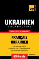 Cover for 'Vocabulaire Français-Ukrainien pour l'autoformation - 9000 mots'
