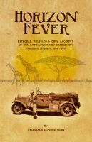 Cover for 'Horizon Fever - Explorer A E Filby's own account of his extraordinary expedition through Africa, 1931 - 1935'
