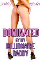 Cover for 'Dominated by my Billionaire Daddy'