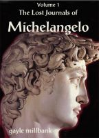 Cover for 'The Lost Journals of Michelangelo: Volume I'