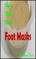 Cover for 'How to Make Natural Foot Masks'