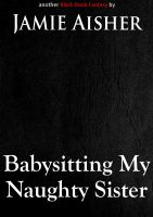 Cover for 'Babysitting My Naughty Sister'