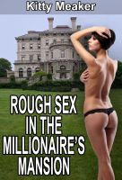 Cover for 'Rough Sex In The Millionaire's Mansion'