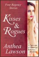 Cover for 'Kisses and Rogues: Four Regency Stories'