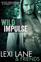 Cover for 'Wild Impulse (Paranormal Erotic Stories)'